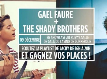 THE SHADY BROTHERS ET GAËL FAURE S'INVITENT À DUNKERQUE